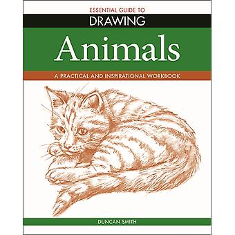 Essential Guide to Drawing Animals by Duncan Smith