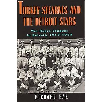 rkey Stearnes and the Detroit Stars he Negro Leagues in Detroit 19191933 by Bak & Richard