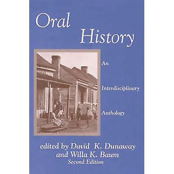 Oral History An Interdisciplinary Anthology by Dunaway & David K.