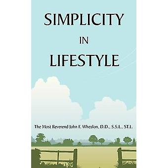Simplicity in Lifestyle by Whealon & John F.