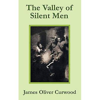 Valley of Silent Men The by Curwood & James Oliver
