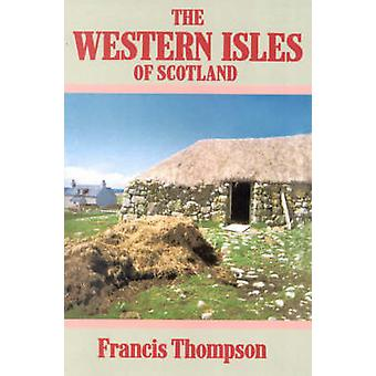 The Western Isles of Scotland by Thompson & Francis