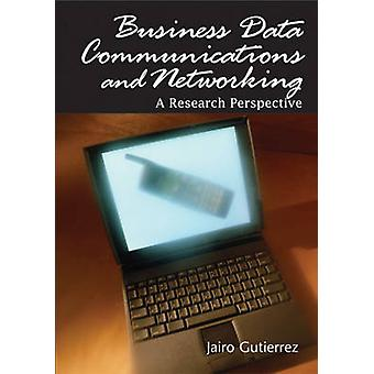Business Data Communications and Networking A Research Perspective by Gutierrez & Jairo