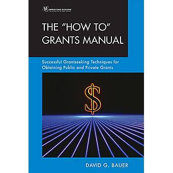 The How To Grants Manual di David G. Bauer