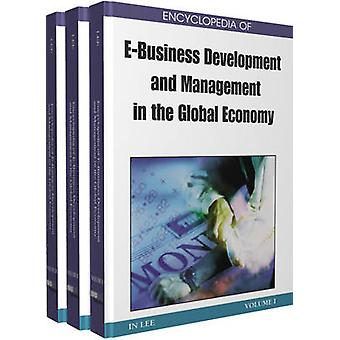 Encyclopedia of EBusiness Development and Management in the Global Economy 3 Volumes by Lee & In