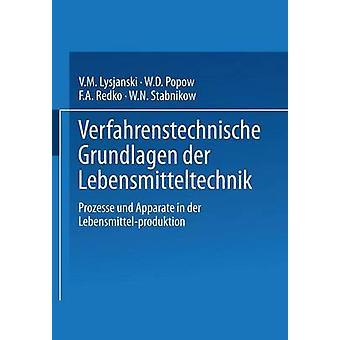 Verfahrenstechnische Grundlagen der Lebensmitteltechnik  Prozesse und Apparate in der Lebensmittelproduktion by Lysjanski & W.M.