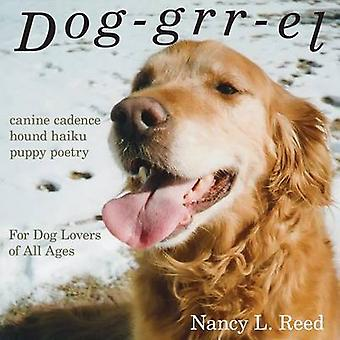 Doggrrel canine cadence hound haiku puppy poetry by Reed & Nancy L