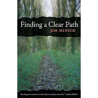 Finding a Clear Path by Minick & Jim