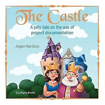 The Castle A jolly tale on the use of project documentation by Van Gorp & Jurgen