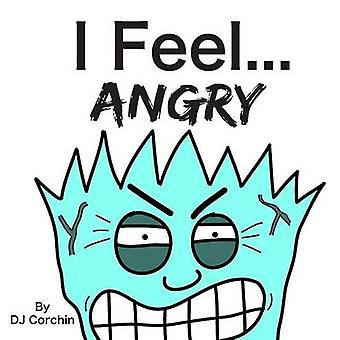 I Feel...Angry by Corchin & DJ
