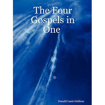 The Four Gospels in One by Giddens & Donald Louis