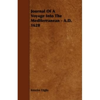 Journal of a Voyage Into the Mediterranean  A.D. 1628 by Digby & Kenelm