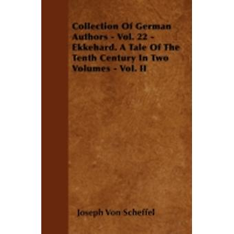 Collection of German Authors  Vol. 22  Ekkehard. a Tale of the Tenth Century in Two Volumes  Vol. II by Scheffel & Joseph Von
