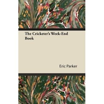 The Cricketers WeekEnd Book by Parker & Eric