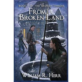 From a Broken Land by Herr & William R.