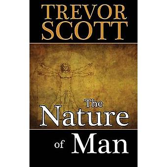 The Nature of Man by Scott & Trevor