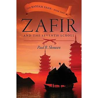 Zafir and the Seventh Scroll by Skousen & Paul B.