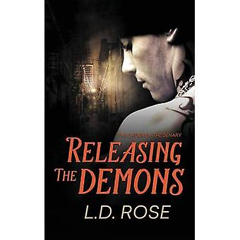 Releasing the Demons by Rose & L.D.