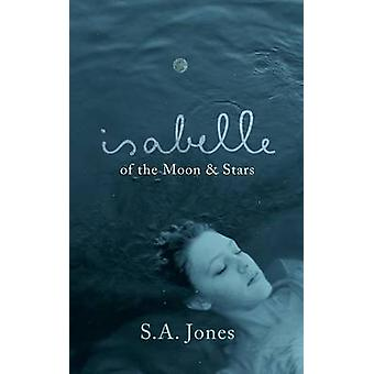 Isabelle of the Moon  Stars by Jones & S. a.