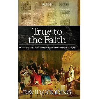 True to the Faith by Gooding & David