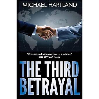 The Third Betrayal by Hartland & Michael