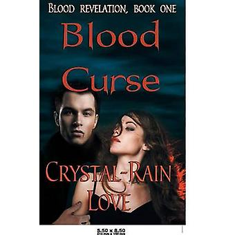 Blood Curse by Love & CrystalRain