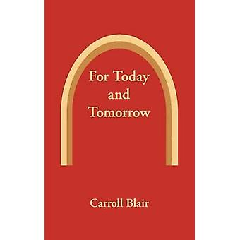 For Today and Tomorrow by Blair & Carroll