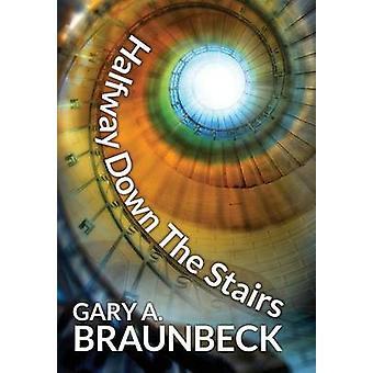 Halfway Down The Stairs by Braunbeck & Gary A.