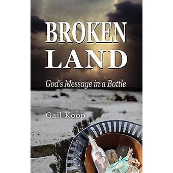 BROKEN LAND  Gods Message in a Bottle by Koop & Gail