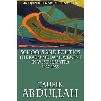 Schools and Politics The Kaum Muda Movement in West Sumatra 19271933 by Abdullah & Taufik