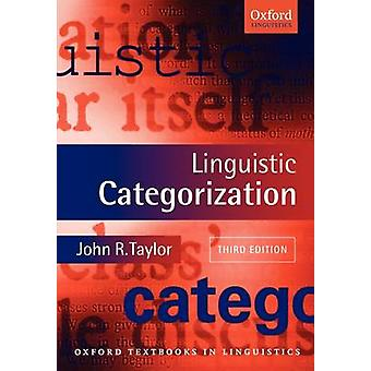 Linguistic Categorization by Taylor & John R. Senior Lecturer in Linguistics & University of Otago & New Zealand