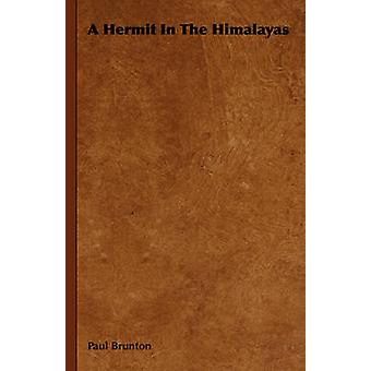 A Hermit In The Himalayas by Brunton & Paul