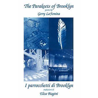 The Parakeets of BrooklynParrocchetti Di Brooklyn by LaFemina & Gerry