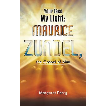 Your Face My Light Maurice Zundel the Gospel of Man by Parry & Margaret