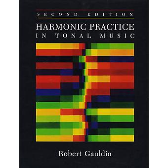 Harmonic Practice in Tonal Music (2nd Revised edition) by Robert Gaul