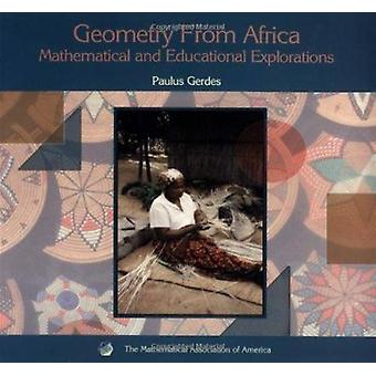 Geometry from Africa - Mathematical and Educational Explorations by Pa