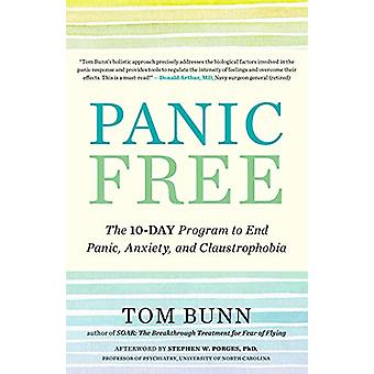 Panic Free - The Ten-Day Program to End Panic - Anxiety - and Claustro