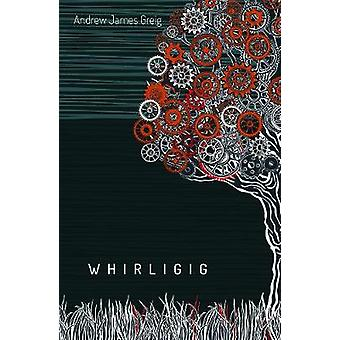 Whirligig - 2020 by Andrew J Greig - 9781912280339 Book