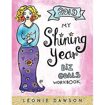 2019 My Shining Year - Biz Goals Workbook by Leonie Dawson - 978194883