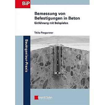 Bemessung Von Befestigungen in Beton - Einfuhrung Mit Beispielen by Th