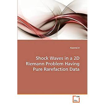 Shock Waves in a 2D Riemann Problem Having Pure Rarefaction Data by X