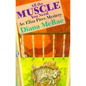 All the Muscle You Need by Diana McRae - 9780704343412 Book