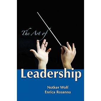 The Art of Leadership by Notker Wolf - Enrica Rosanna - 9780814638101