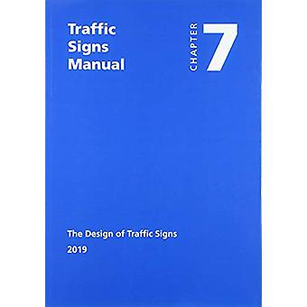 Traffic signs manual - Chapter 7 - The design of traffic signs by Great