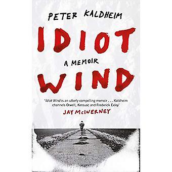 Idiot Wind - A Memoir by Peter Kaldheim - 9781786897367 Book