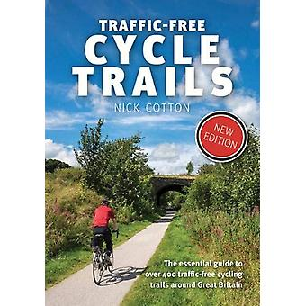 Traffic-Free Cycle Trails - The essential guide to over 400 traffic-fr