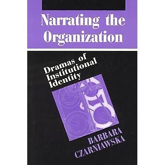 Narrando la Organización - Dramas de Identidad Institucional