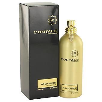 Montale Aoud Ambre Eau De Parfum Spray (Unisex) By Montale 3.4 oz Eau De Parfum Spray