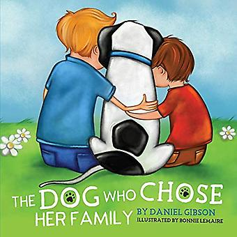 The Dog Who Chose Her Family by Daniel Gibson - 9780228806004 Book