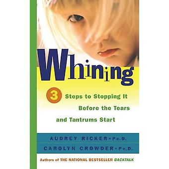 Whining - 3 Steps to Stopping it before the Tears and Tantrums Start b
